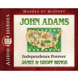John Adams: Independence Forever (Heroes of History Series) (CD)