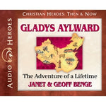 Gladys Aylward: The Adventure of a Lifetime (Christian Heroes Then & Now Series) (CD)