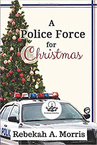 A Police Force for Christmas (Christmas Collection)