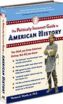P.I.G. to American History, The (The Politically Incorrect Guide Series)