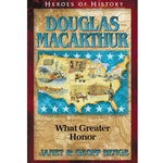 Douglas MacArthur: What Greater Honor (Heroes of History Series)