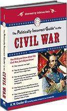 P.I.G. to the Civil War, The (The Politically Incorrect Guide Series)