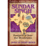 Sundar Singh: Footprints Over the Mountains (Christian Heroes Then & Now Series)