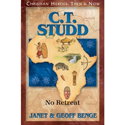 C.T. Studd: No Retreat (Christian Heroes Then & Now Series)