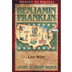Benjamin Franklin: Live Wire (Heroes of History Series)