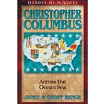 Christopher Columbus: Across the Ocean Sea (Heroes of History Series)