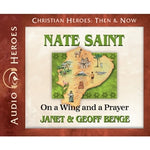 Nate Saint: On a Wing and a Prayer (Christian Heroes Then & Now Series) (CD)