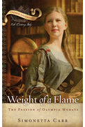 Weight of a Flame: The Passion of Olympia Morata (Chosen Daughters Series)