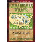 Laura Ingalls Wilder: A Storybook Life (Heroes of History Series)