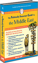 P.I.G. to the Middle East, The (The Politically Incorrect Guide Series)