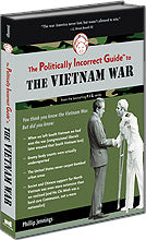 P.I.G. to the Vietnam War, The (The Politically Incorrect Guide Series)