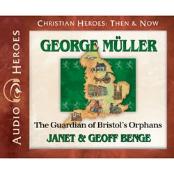 George Muller: The Guardian of Bristol's Orphans (Christian Heroes Then & Now Series) (CD)
