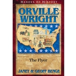Orville Wright: The Flyer (Heroes of History Series)