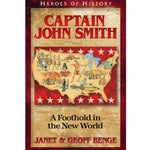 Captain John Smith: A Foothold in the New World (Heroes of History Series)