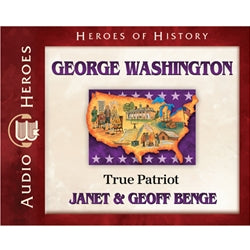 George Washington: True Patriot (Heroes of History Series) (CD)
