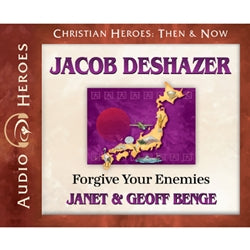 Jacob DeShazer: Forgive Your Enemies (Christian Heroes Then & Now Series) (CD)