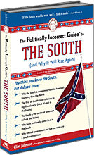 P.I.G. to the South (and Why It Will Rise Again), The (The Politically Incorrect Guide Series)