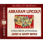 Abraham Lincoln: A Birth of Freedom (Heroes of History Series) (CD)