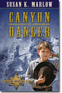 Canyon of Danger (Goldtown Adventures - Book 3)