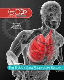 Breathtaking Respiratory System, The