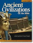 Teacher's Guide: Ancient Civilizations and the Bible (History Revealed)