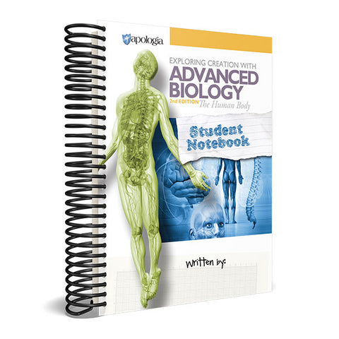 Exploring Creation with Advanced Biology: The Human Body (2nd Edition): Student Notebook