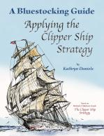 A Bluestocking Guide: Applying the Clipper Ship Strategy
