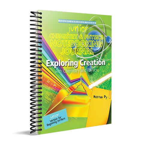 Exploring Creation with Chemistry & Physics: Junior Notebooking Journal