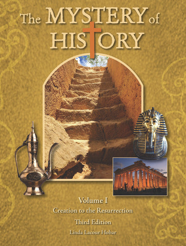 The Mystery of History, Volume I (3rd Edition)