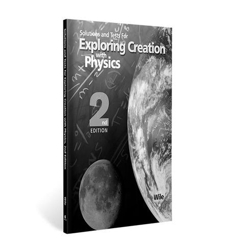 Exploring Creation with Physics (2nd Edition): Solutions Manual