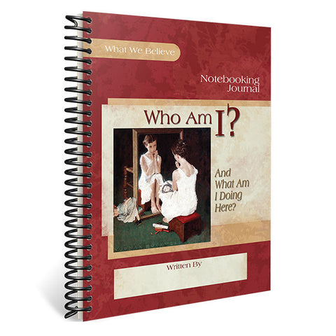 Who Am I? (And What Am I Doing Here?): Notebooking Journal
