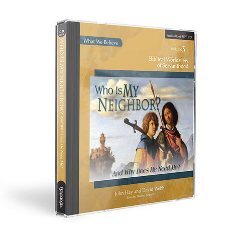Who is My Neighbor? (And Why Does He Need Me?): MP3 Audio CD