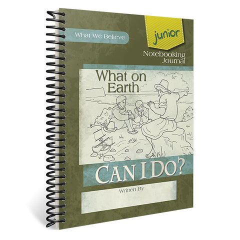 What On Earth Can I Do?: Junior Notebooking Journal