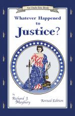 Whatever Happened to Justice?