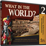 What in the World?: Romans, Reformers, Revolutionaries (History Revealed)