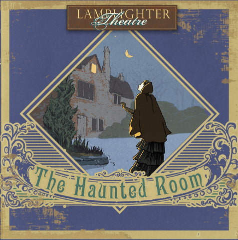 Haunted Room, The (Lamplighter Theatre CD)