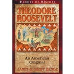 Theodore Roosevelt: An American Original (Heroes of History Series)