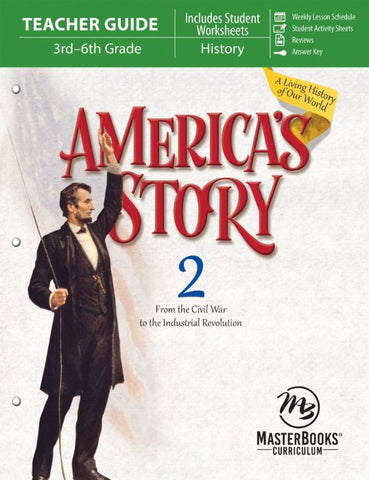 America's Story 2: From the Civil War to the Industrial Revolution (Teacher Guide)