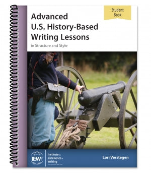 Advanced U.S. History-Based Writing Lessons [Student Book only] [DAMAGED COVER]