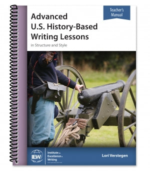 Advanced U.S. History-Based Writing Lessons [Teacher's Manual only]