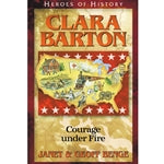 Clara Barton: Courage under Fire (Heroes of History Series)