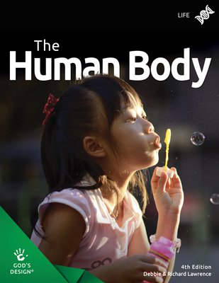 Human Body (God's Design for Life, 4th Edition)
