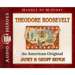 Theodore Roosevelt: An American Original (Heroes of History Series) (CD)