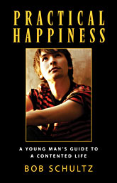 Practical Happiness: A Young Man's Guide to a Contented Life