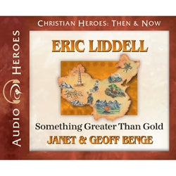Eric Liddell: Something Greater Than Gold (Christian Heroes Then & Now Series) (CD)