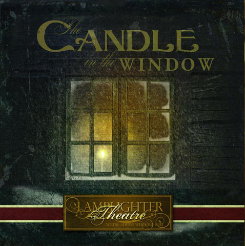 Candle in the Window, The (Lamplighter Theatre CD)