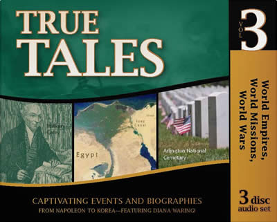 True Tales: World Empires, World Missions, World Wars (History Revealed)