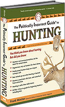 P.I.G. to Hunting, The (The Politically Incorrect Guide Series)