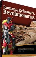 Student Manual: Romans, Reformers, Revolutionaries (History Revealed)