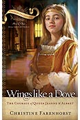 Wings Like a Dove: The Courage of Queen Jeanne d'Albret (Chosen Daughters Series)